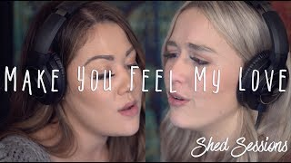 Baixar Make You Feel My Love (cover) #shedsession ft. Mary Desmond and Maya Livesay