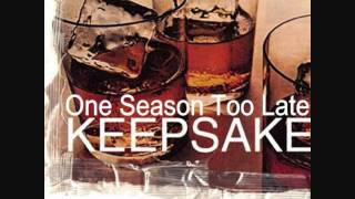 Watch Keepsake One Season Too Late video
