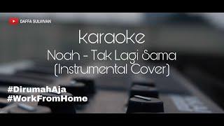 Download Mp3 Noah - Tak Lagi Sama  Karaoke No Vocal  #daffacover