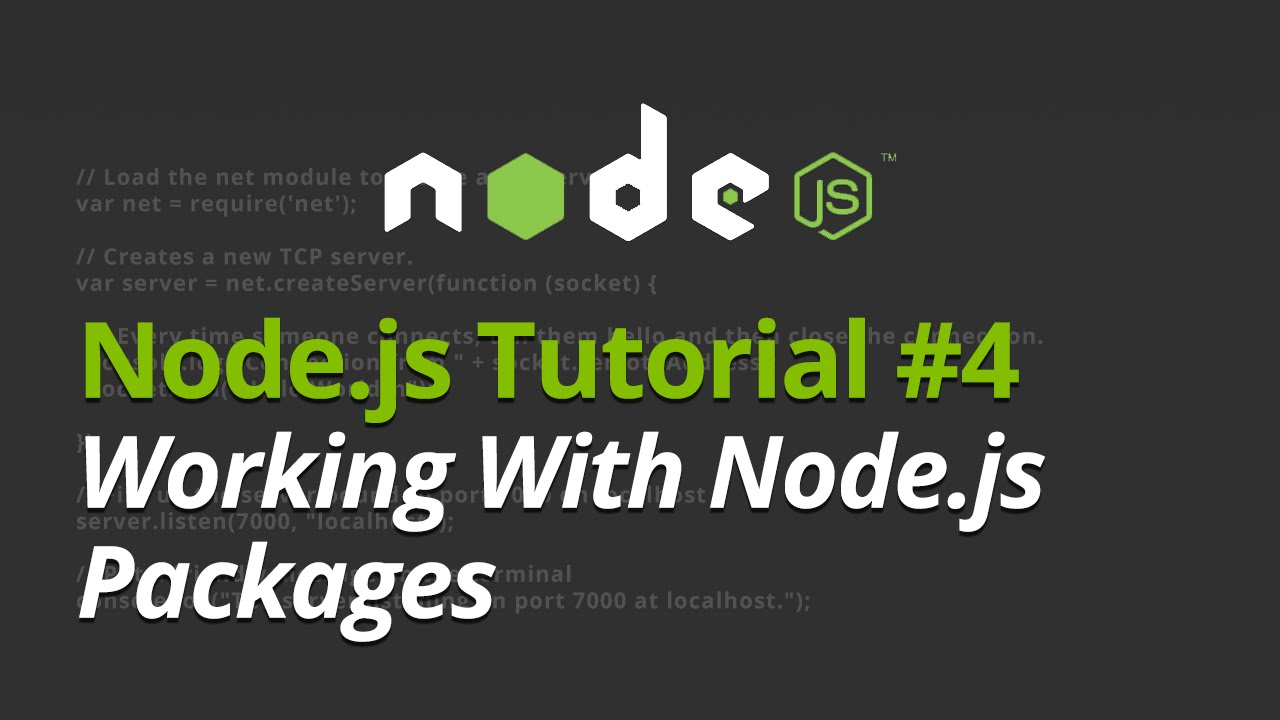 Node.js Tutorial - #4 - Working With Node.js Packages