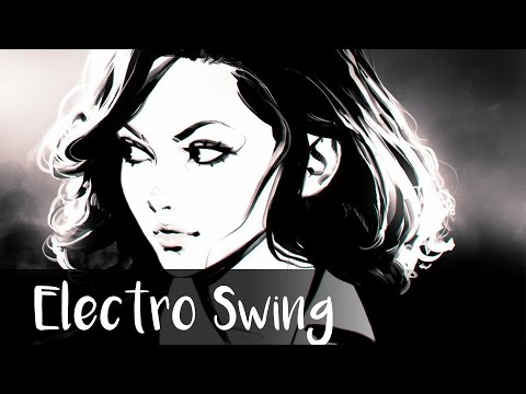 ► Best of Electro Swing April 2016 ◄ ~( ̄▽ ̄)~