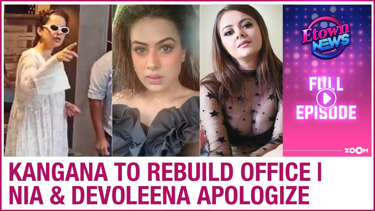 Kangana to rebuild her demolished office | Nia and Devoleena apologize to each other | E-Town News