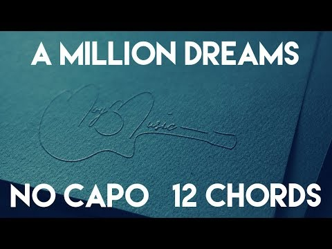 How To Play A Million Dreams by Ziv Zaifman, Hugh Jackman & Michelle Williams | No Capo (12 Chords)