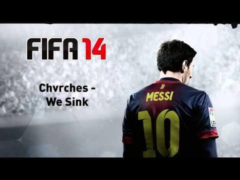 (FIFA 14) Chvrches - We Sink