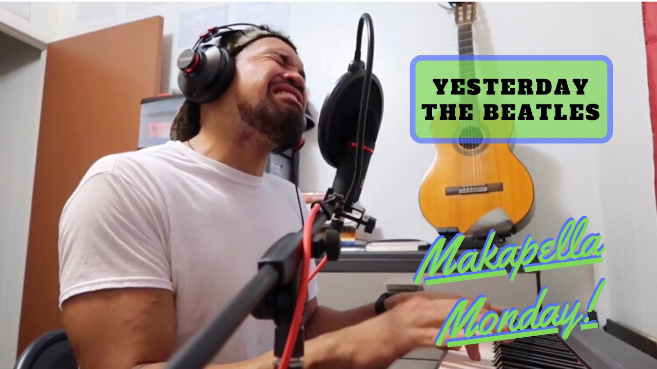 Makapella Monday Episode 68: Yesterday - The Beatles (cover)