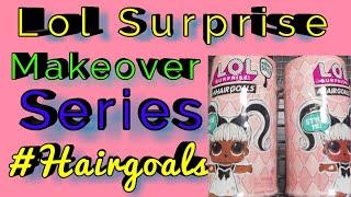 NEW Lol Surprise Makeover Series #hairgoals | opening New lol surprise makeover series