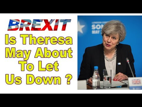 😡 Is the UK About to be Let Down by Theresa May 😡