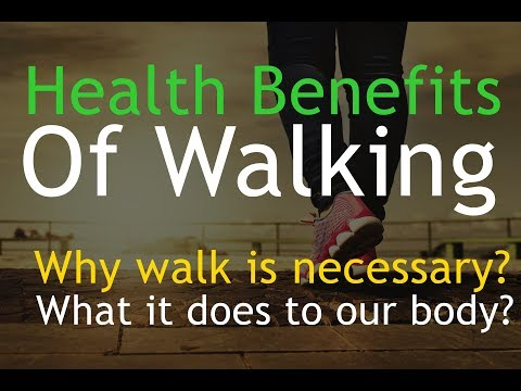 Health Benefits of Walking | Why walk is necessary?