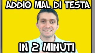 COME FAR PASSARE IL MAL DI TESTA IN 2 MINUTI - VLOG #18