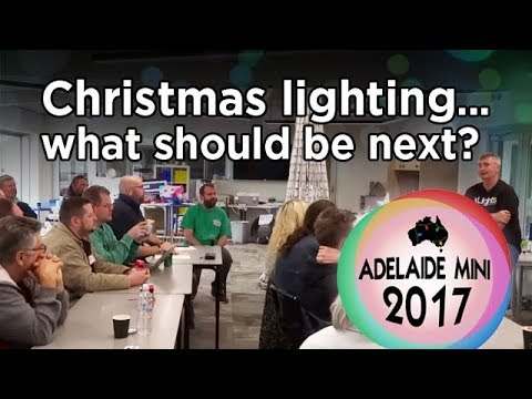 Adelaide Mini 2017 - What's next for Christmas lighting: an open discussion