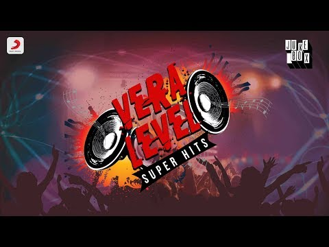 vera-level-super-hits---jukebox-|-latest-tamil-songs-2019-|-tamil-hit-songs