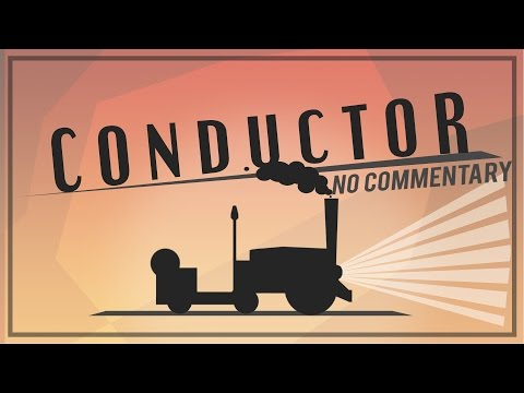Conductor - Full Playthrough [No Commentary]