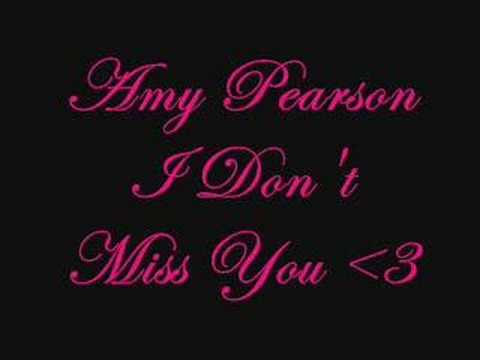 Amy Pearson I Dont Miss You Youtube