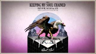 Saccao, Part Of Me Feat. Asta - Keeping My Soul Chained (Moe Turk Remix)