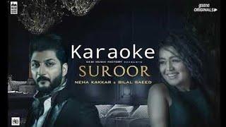 Suroor 'Karaoke' - Neha Kakkar & Bilal Saeed | Full HD & Clear Karaoke
