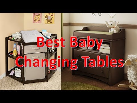 Top 10 Best Baby Changing Tables for Changing Diapers 2020 Update