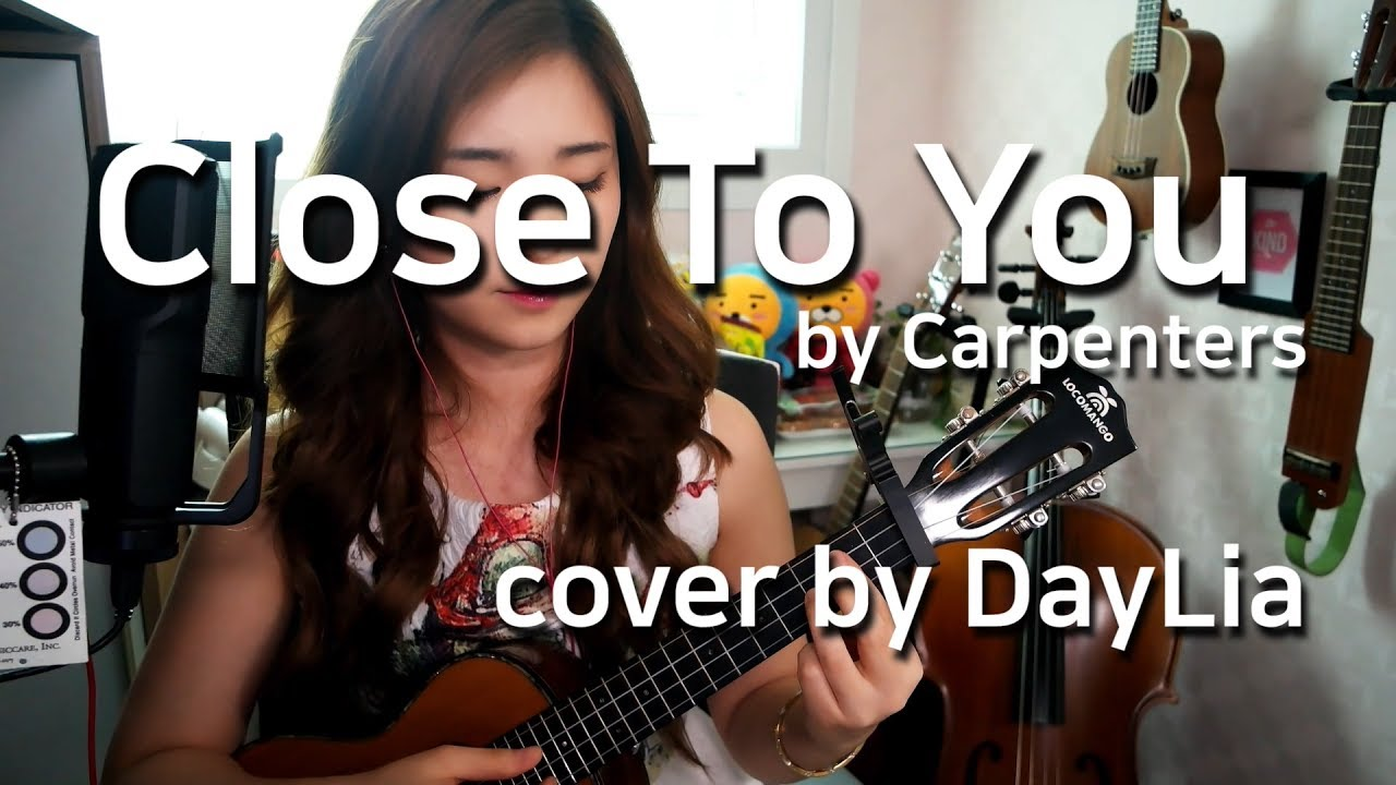 Close To You By Carpenters Cover By Daylia Chords Lyrics Youtube