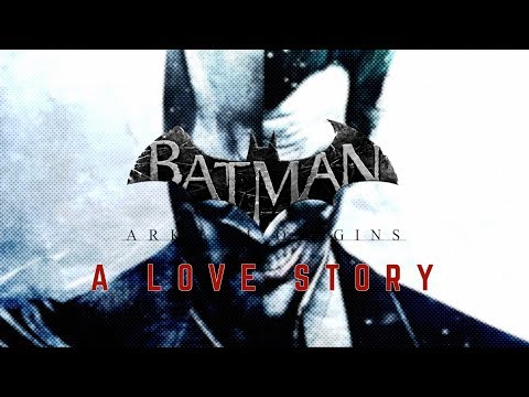 Batman Arkham Origins: A Love Story (Video Essay)