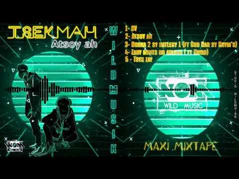 TSEKMAH _ TSEK ZAY (Mixtape) Audio