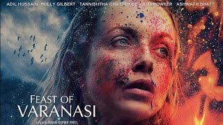 FEAST OF VARANASI - (OFFICIAL TRAILER) Releasing March 11