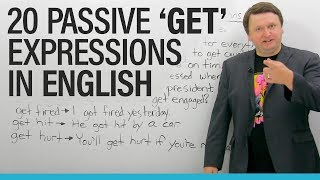 "Learn 20 passive ""GET"" Expressions in English!"