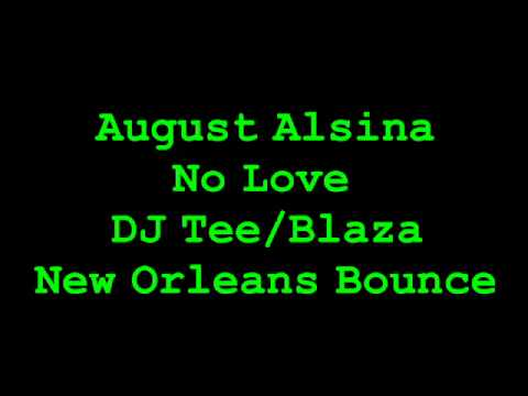 August Alsina  No Love New Orleans Bounce
