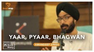Yaar, Pyaar, Bhagwan - Amandeep Singh | The Storytellers