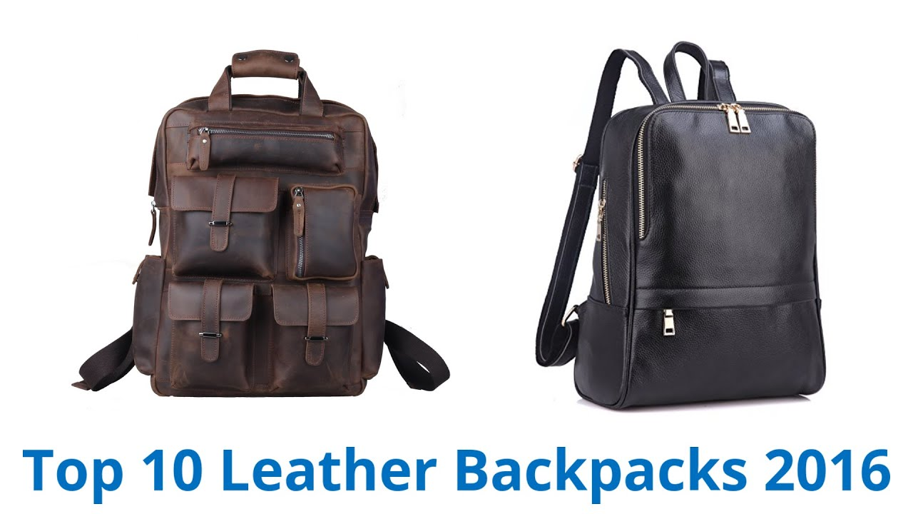 10 Best Leather Backpacks 2016 - YouTube
