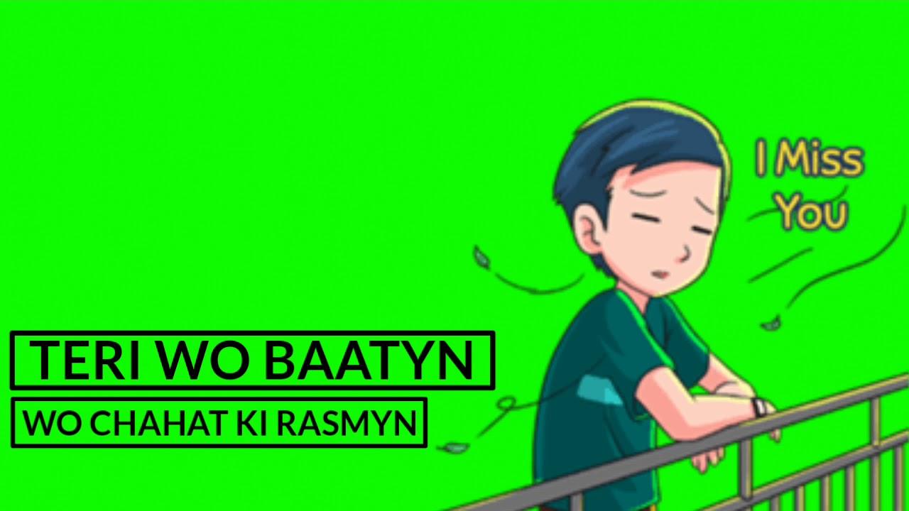 Green screen sad 💔 whatsapp with lyrics / Chaha hai tujhko / Teri wo  batein wo chahat ki ramayn