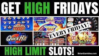 $6 to $75/bet ✦ GET HIGH FRIDAYS ✦ High Limit Slot Machine Pokies EVERY FRIDAY in Vegas/SoCal