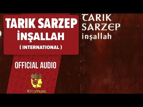 Tarık Sarzep - İnşallah - International ( Official Audio )
