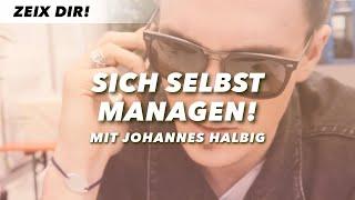 SICH SELBST MANAGEN – Johannes Halbig