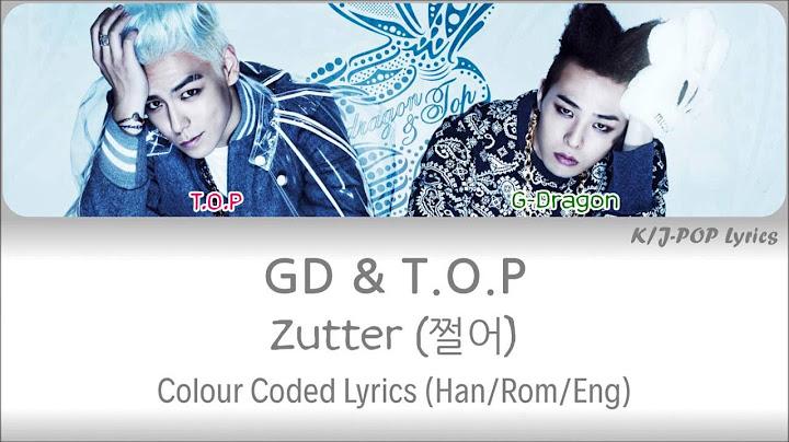 gd  top  zutter  colour coded lyrics hanromeng