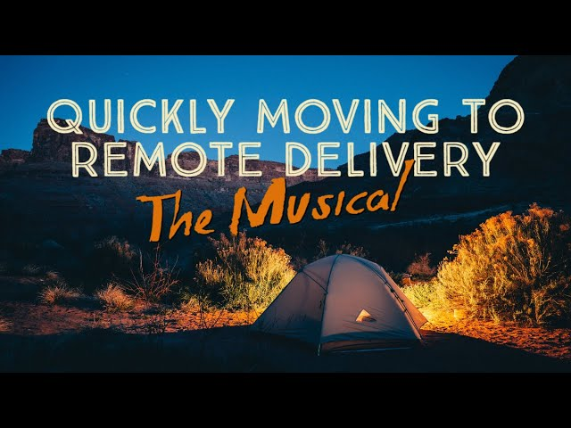 Quickly Moving to Remote Delivery—The Musical | Bonus Episode 64b