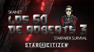 Los 50 Hunger Games - Starfarer Survival - #StarCitizen #Los50