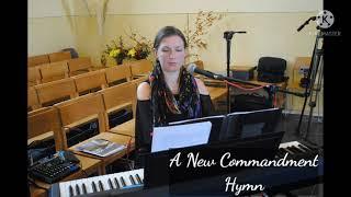 'A New Commandment' Hymn YouTube Thumbnail
