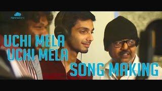 Palakkattu Madhavan | Making of Uchi Mela Song | Anirudh, Vivekh, Srikanth Deva