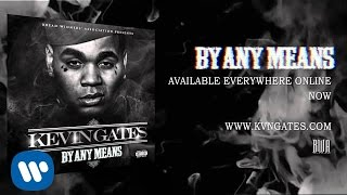 Repeat youtube video Kevin Gates - Wish I Had It (Official Audio)