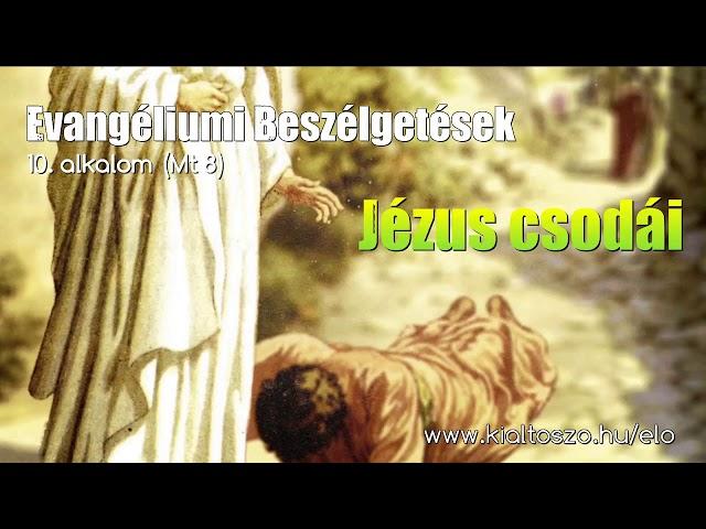 10. Jézus csodái (Máté evangéliuma, 8. fejezet)
