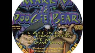 MARK V. & POOGIE BEAR - GET INTO IT