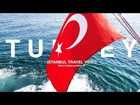 Turkey (Istanbul) Travel video - Shot on Samsung Galaxy S8