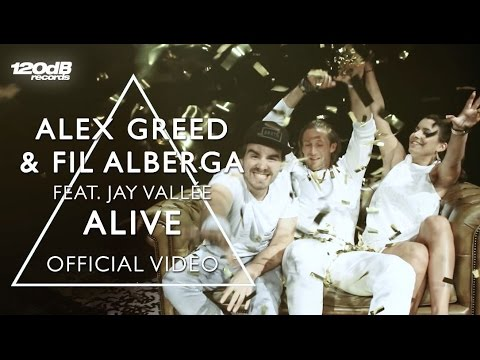 Alex Greed & Fil Alberga Ft. Jay Vallée - ALIVE (Official Video)