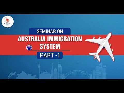 Seminar on Australian Immigration System - Part 1