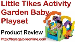 Little Tikes Activity Garden Baby Playset Encouraging A Baby To Get Up Off The Floor - Review