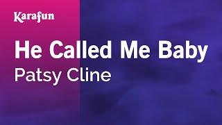 Karaoke He Called Me Baby - Patsy Cline *