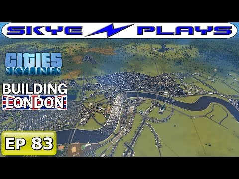 Cities Skylines London #83 ►Euston, Kings Cross and St Pancras Train Stations!◀ [Let's Play]
