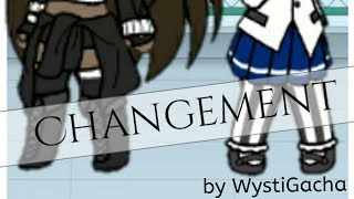 CHANGEMENT || gacha life mini film
