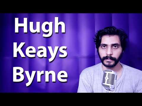 How To Pronounce Hugh Keays Byrne