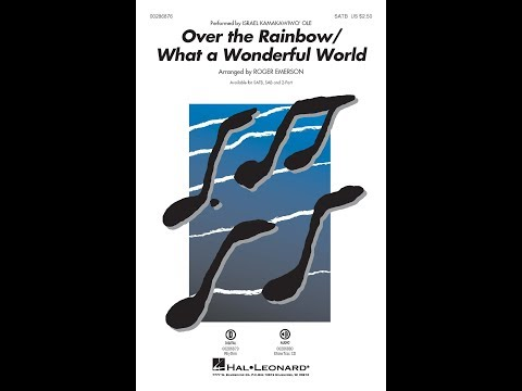 Over the Rainbow/What a Wonderful World (SATB Choir) - Arranged by Roger Emerson