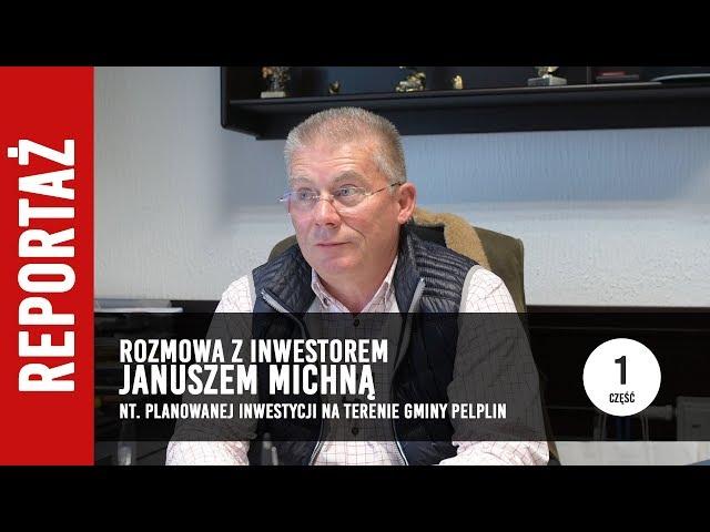 [1/3] Rozmowa z Inwestorem - Januszem Michną o planowanej inwestycji w gminie Pelplin